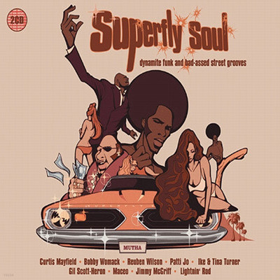 Superfly Soul: Dynamite Funk and Bad-Assed Street Grooves
