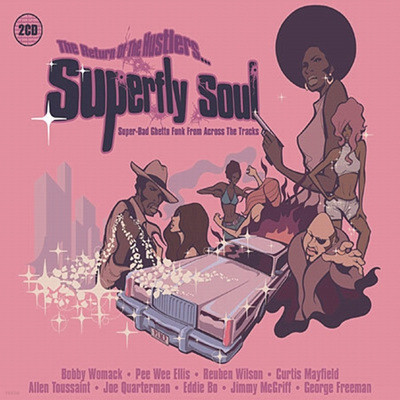 Superfly Soul: The Return Of The Hustlers