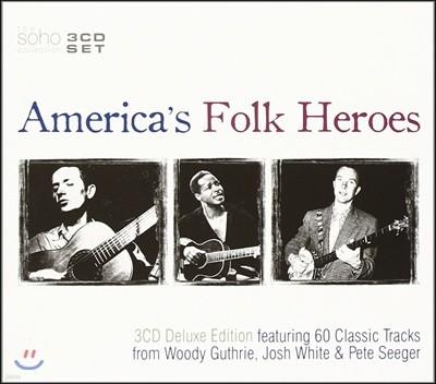 America's Folk Heroes - Woody Guthrie / Josh White / Pete Seeger