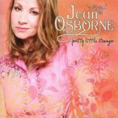 Joan Osborne - Pretty Little Stranger
