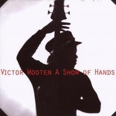 Victor Wooten - A Show Of Hands