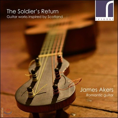 James Akers 병사의 귀환 - 스코틀랜드 주제의 기타 작품집 (The Soldier's Return - Guitar Works Inspired by Scotland)