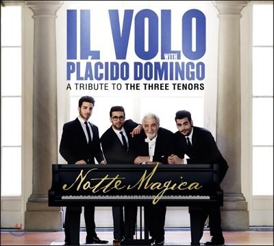 Il Volo / Placido Domingo 일 볼로와 플라시도 도밍고의 노테 마지카 - 쓰리 테너 헌정음반 (Notte Magica - A Tribute to the Three Tenors) [딜럭스 에디션]