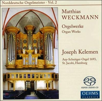 Joseph Kelemen 마티아스 벡크만: 오르간 작품집 (Norddeutsche Orgelmeister - Matthias Weckmann: Organ Works) 조셉 켈러멘