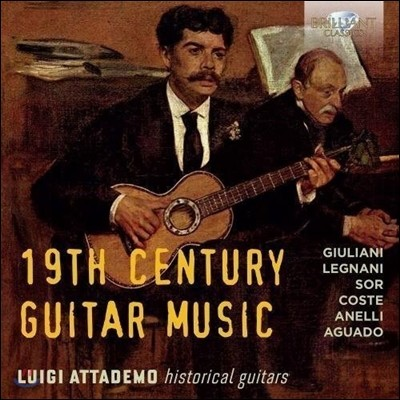 Luigi Attademo 19세기 기타 작품집: 줄리아니, 레냐니, 소르 외 (19th Century Guitar Music: Giuliani, Legnani, Sor, Coste) 루이지 아타데모