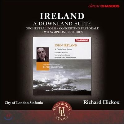 Richard Hickox 존 아이얼랜드: 관현악 작품집 - 다울랜드 모음곡, 교향시 (John Ireland: A Downland Suite, Orchestral Poem) 리차드 히콕스, 시티 오브 런던 신포니아