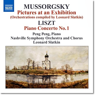 Peng Peng / Leonard Slatkin 무소르그스키: 전람회의 그림 [여러 편곡 모음] / 리스트: 피아노 협주곡 1번 (Mussorgsky: Pictures at an Exhibition / Liszt: Piano Concerto No. 1)