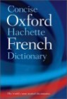 Concise Oxford-hachette French Dictionary, 4/E
