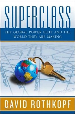 Superclass : The Global Power Elite and the World They Are Making