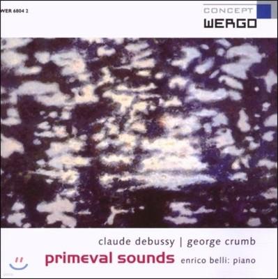 Enrico Belli 원시음 - 드뷔시: 전주곡 1권 / 크럼: 마크로코스모스 1권 (Primeval Sounds - Debussy / George Crumb)