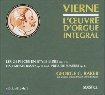 Georges Baker 루이 비에른: 오르간 전집 5, 6집 - 베이스 미사, 장송 전주곡 외 (Louis Vierne: The 24 Free Style Pieces)