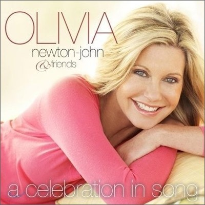 Olivia Newton-John And Friends - A Celebration In Song