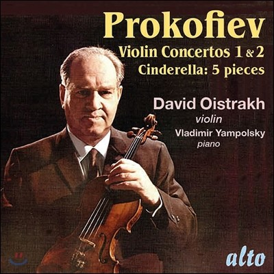 David Oistrakh 프로코피예프: 바이올린 협주곡 1, 2번, 신데렐라 (Prokofiev: Violin Concertos Opp.19 & 63, 5 Pieces from Cinderella) 다비드 오이스트라흐, 키릴 콘드라신