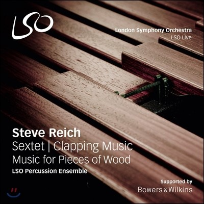 LSO Percussion Ensemble 스티브 라이히: 육중주, 박수음악, 나무 조각을 위한 음악 (Steve Reich: Sextet, Clapping Music, Music for Pieces of Wood) LSO 타악 앙상블