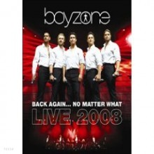 Boyzone - Back Again...No Matter What: Live 2008 (Deluxe Edition)