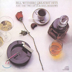 Bill Withers - Greatest Hits Bill Withers