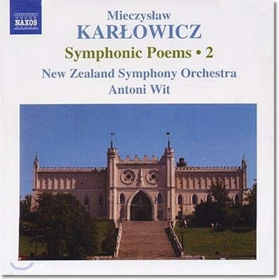 Antoni Wit 카르워비치: 교향시 2집 - 슬픈 이야기, 돌아오는 파도, 영원한 노래 (Mieczyslaw Karlowicz: Symphonic Poems Volume 2)