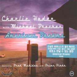 Charlie Haden With Michael Brecker - American Dreams