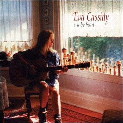 Eva Cassidy (에바 캐시디) - Eva By Heart