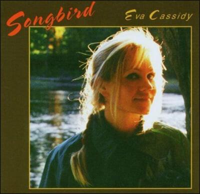 Eva Cassidy (에바 캐시디) - Songbird