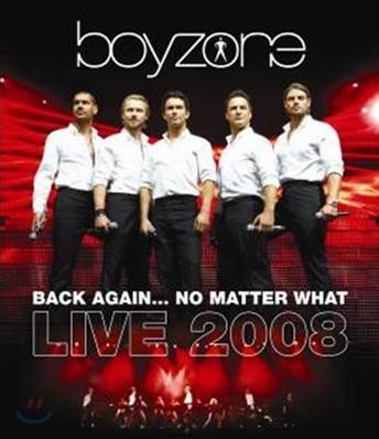 Boyzone - Back Again... No Matter What Live 2008