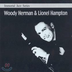Immortal Jazz Series - Woody Herman & Lionel Hampton