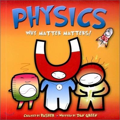 Physics : Why Matter Matters!