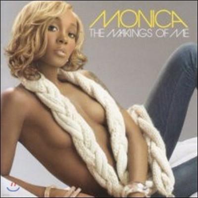 Monica - Makings Of Me