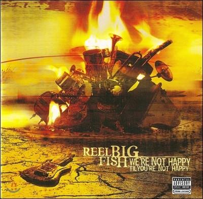 Reel Big Fish - We're Not Happy 'Til You're Not Happy