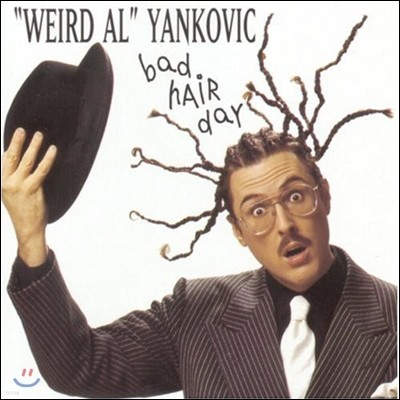 Weird Al Yankovic - Bad Hair Day