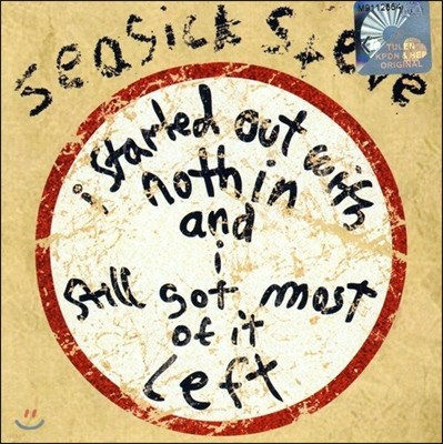 Seasick Steve (시식 스티브) - I Started Out With Nothin and I Still Got Most of It Left [LP]