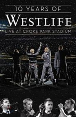 Westlife - 10 Years Of Westlife: Live At Croke Park Stadium