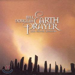 Bill Douglas - Earth Prayer