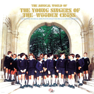 파리나무십자가 소년합창단 - 세상의 음악 (The Musical World Of The Young Singers Of The Wooden Cross)