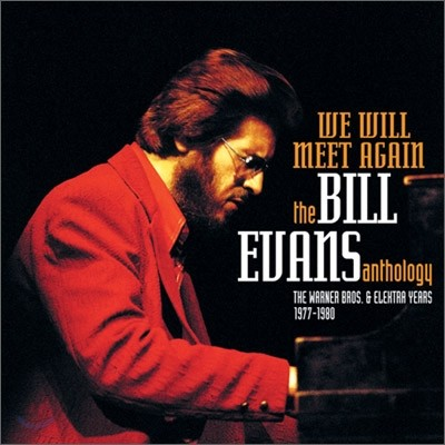 Bill Evans - We Will Meet Again : The Bill Evans Anthology