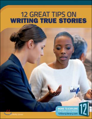12 Great Tips on Writing True Stories