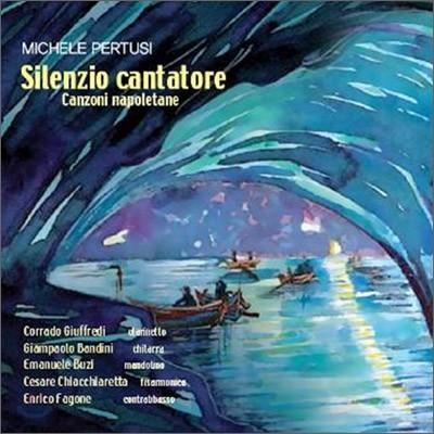 Michele Pertusi - Silenzio Cantatore : 나폴리 칸쵸네 모음집
