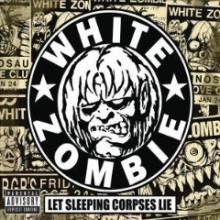 White Zombie - Let Sleeping Corpses Lie