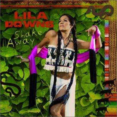 Lila Downs - Shake Away (Ojo De Culebra)