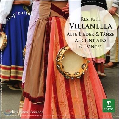 Claudio Scimone 빌라넬라 - 레스피기: 옛풍의 아리아와 춤곡 (Villanella - Respighi: Ancient Arias & Dances)