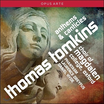 Choir of Magdalen College Oxford 토마스 톰킨스: 송가, 찬미가  (Thomas Tomkins: Anthems & Canticles) 옥스포드 모들린 칼리지 합창단
