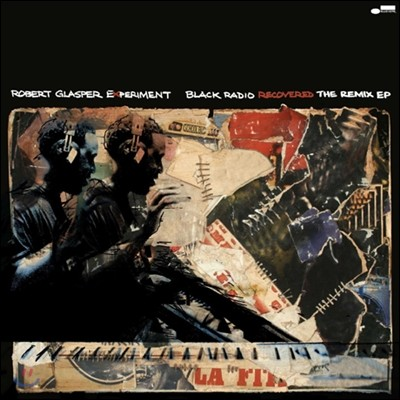 Robert Glasper Experiment (로버트 글래스퍼 익스페리먼트) - Black Radio Recovered: The Remix EP [LP]