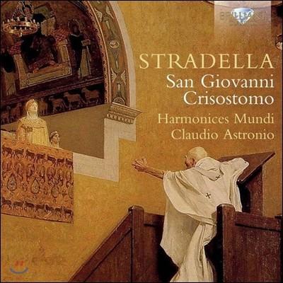 Claudio Astronio 알레산드로 스트라델라: 오라토리오 '산 조반니 크리소스토모' (Alessandro Stradella: Oratorium San Giovanni Crisostomo) 하르모니체스 문디, 클라우디오 아스트로니오