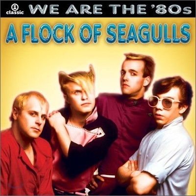 A Flock Of Seagulls - We Are The '80s