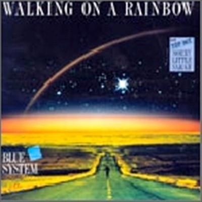 Blue System - Walking On A Rainbow