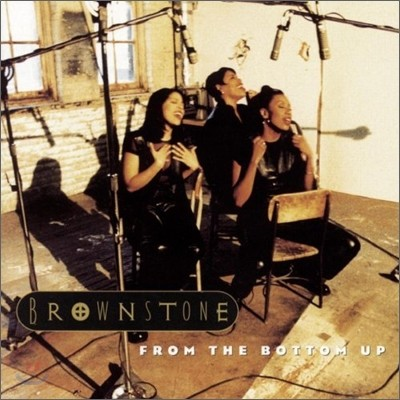 Brownstone - From The Bottom Up