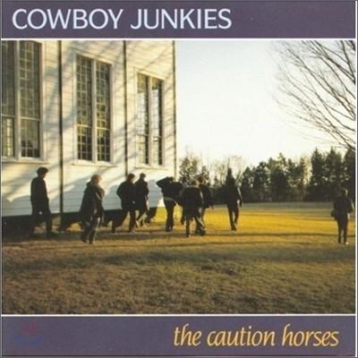 Cowboy Junkies - Caution Horses
