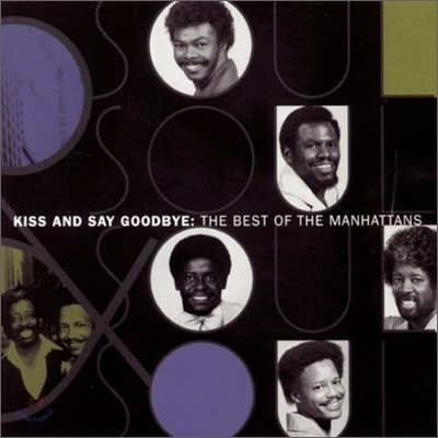 Manhattans - Kiss And Say Goodbye : Best Of