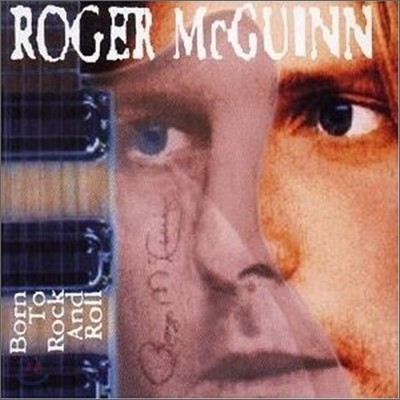 Roger Mcguinn - Born To Rock And Roll