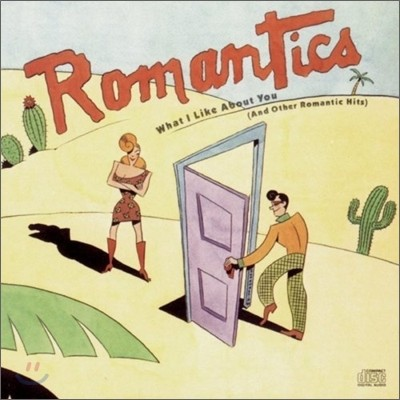 Romantics - What I Like About You (And Other Romantic Hits)